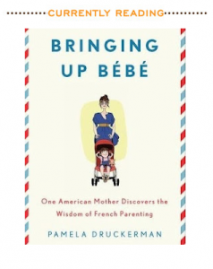 Currently Reading : Bringing Up Bebe
