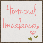 Hormonal Imbalances